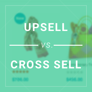 Upsell vs Cross Sell