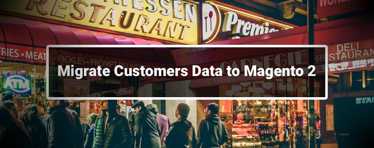 Migrate Customer Data in Magento 2