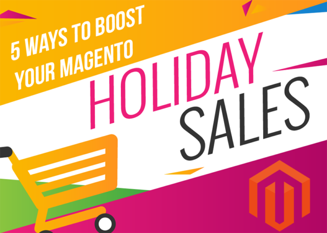 5 Ways to Boost Your Magento Holiday Sales