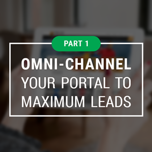 Omni-channel Your Portal to Maximum Leads