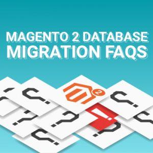Magento data migration FAQs