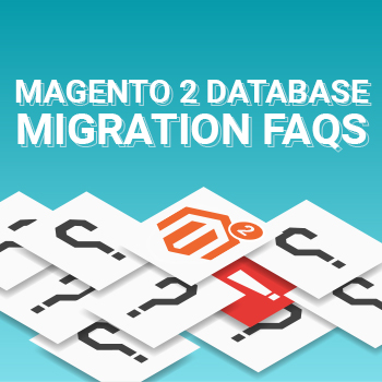 Magento data migration FAQs