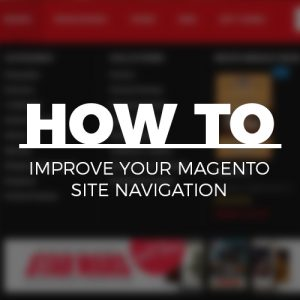 How to improve your Magento site navigation