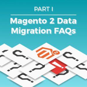 Magento Data Migration Part 1