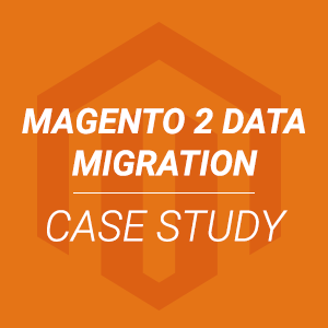 Magento 2 data migration case study