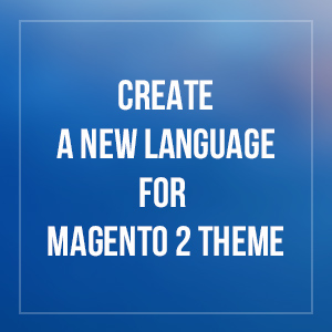 Create a new language for Magento 2 theme