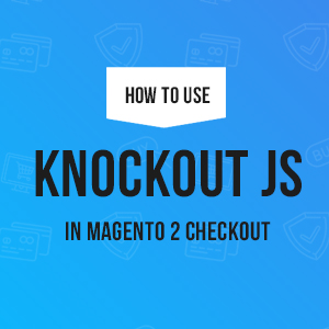 Knockout JS in Magento 2 checkout