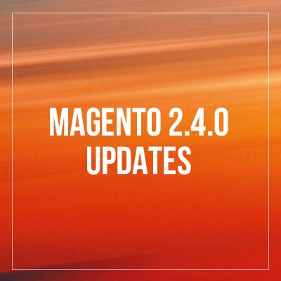Magento 2.4 - Release